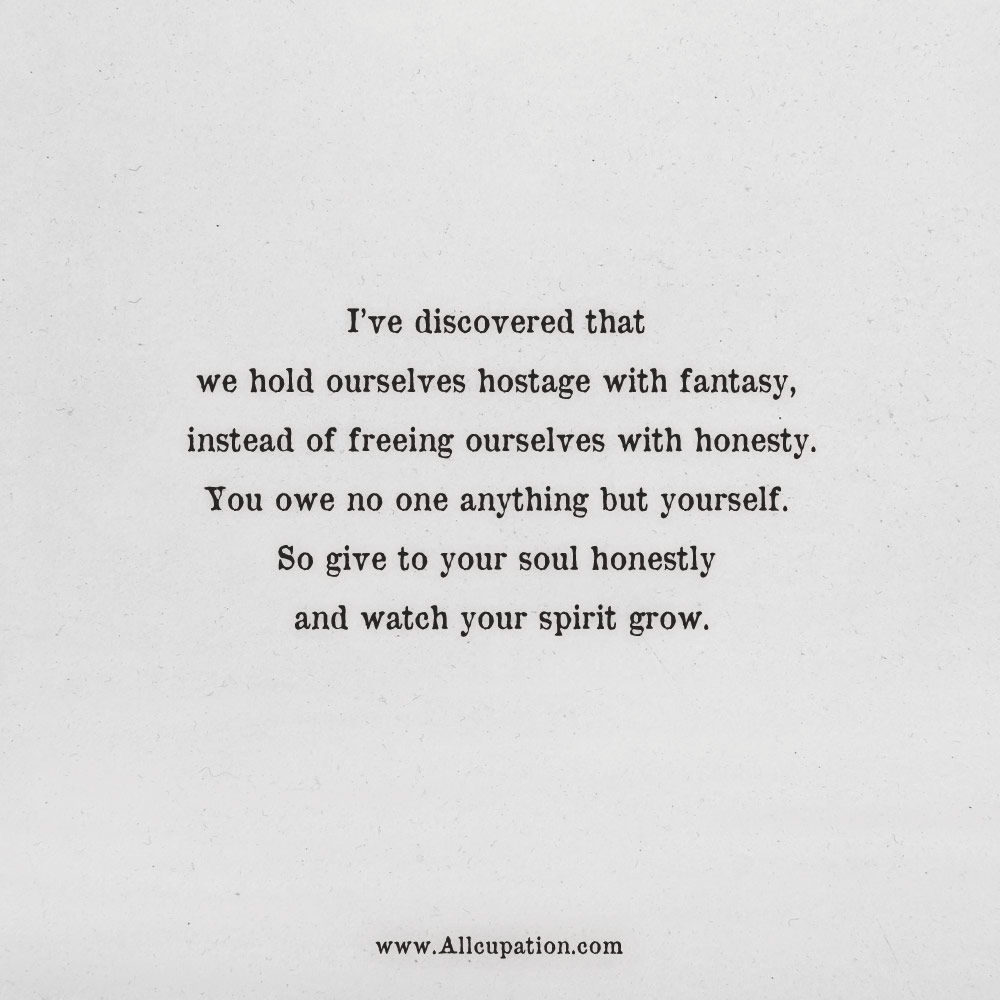 Quotes Of The Day Ive Discovered That We Hold Ourselves Hostage