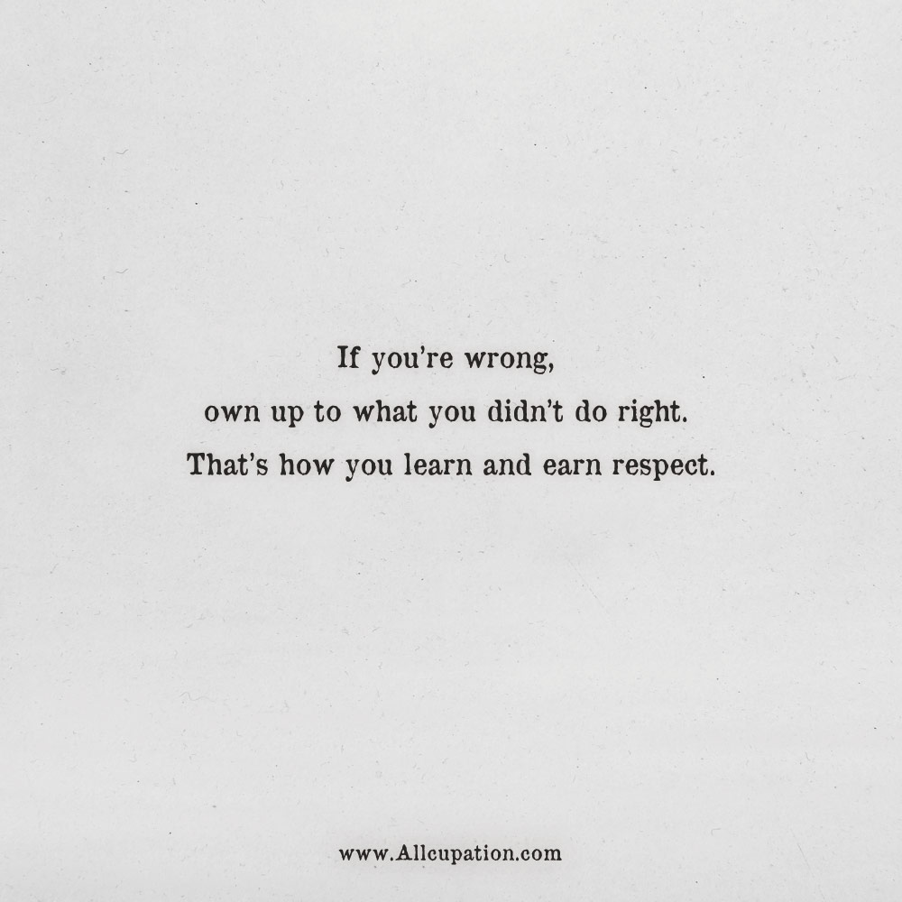 Quotes of the Day: If you\'re wrong, own up to what you didn ...
