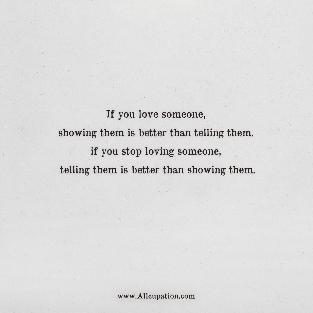 Quotes Of The Day If You Love Someone Showing Them Is Better Than