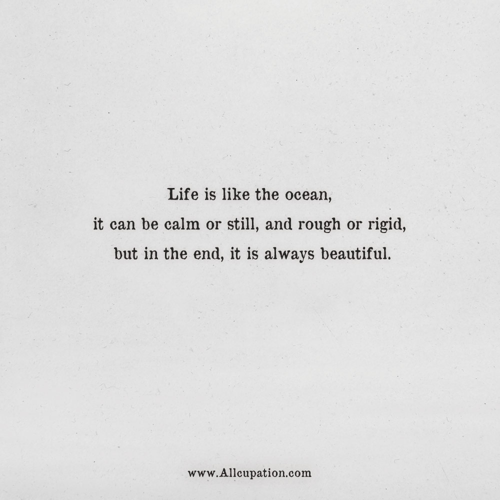 Life Is Like The Ocean Quotes: Quotes Of The Day: Life Is Like The Ocean, It Can Be Calm