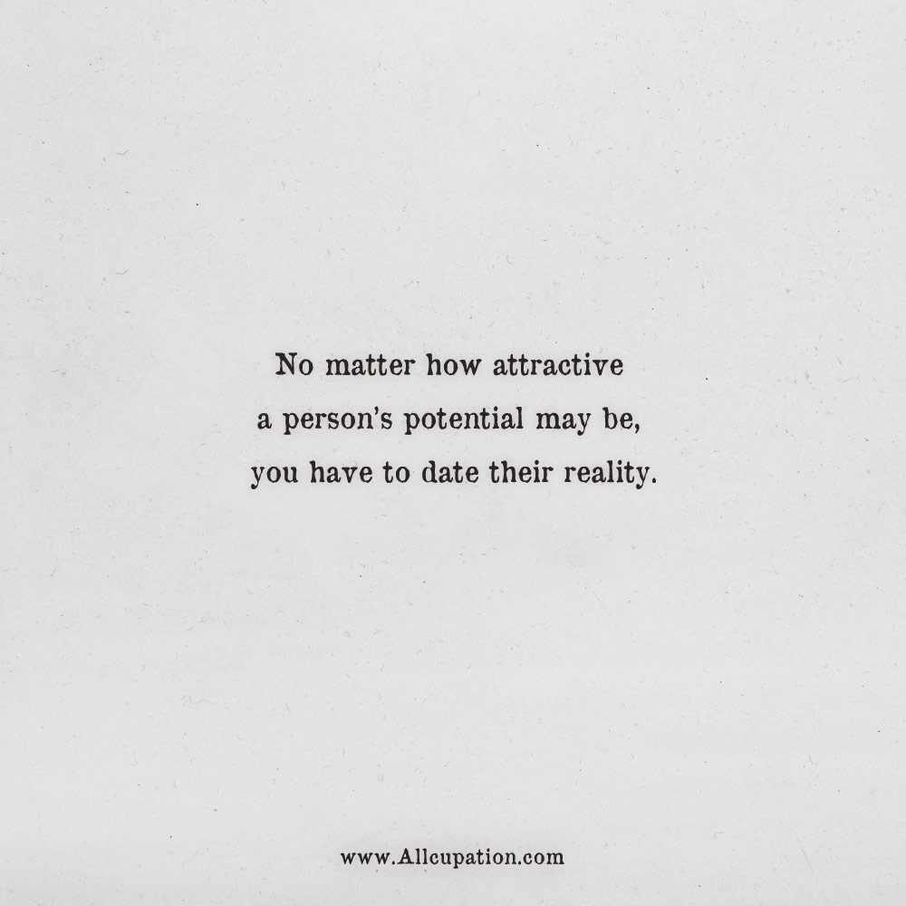 Quotes Of The Day No Matter How Attractive A Persons Potential May