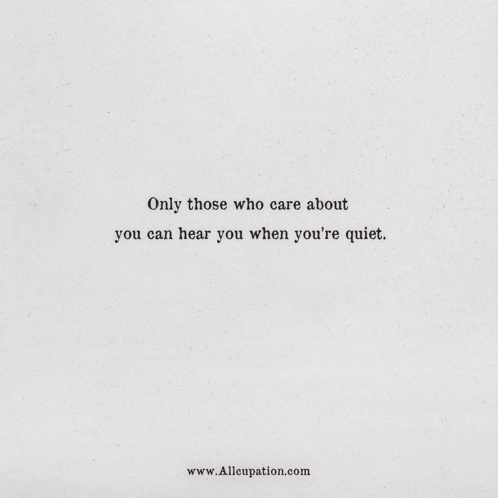 Quotes Of The Day Only Those Who Care About You Can Hear You When