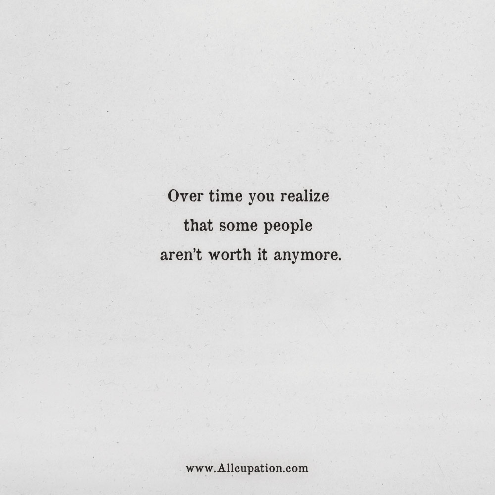 Quotes Of The Day Over Time You Realize That Some People Arent