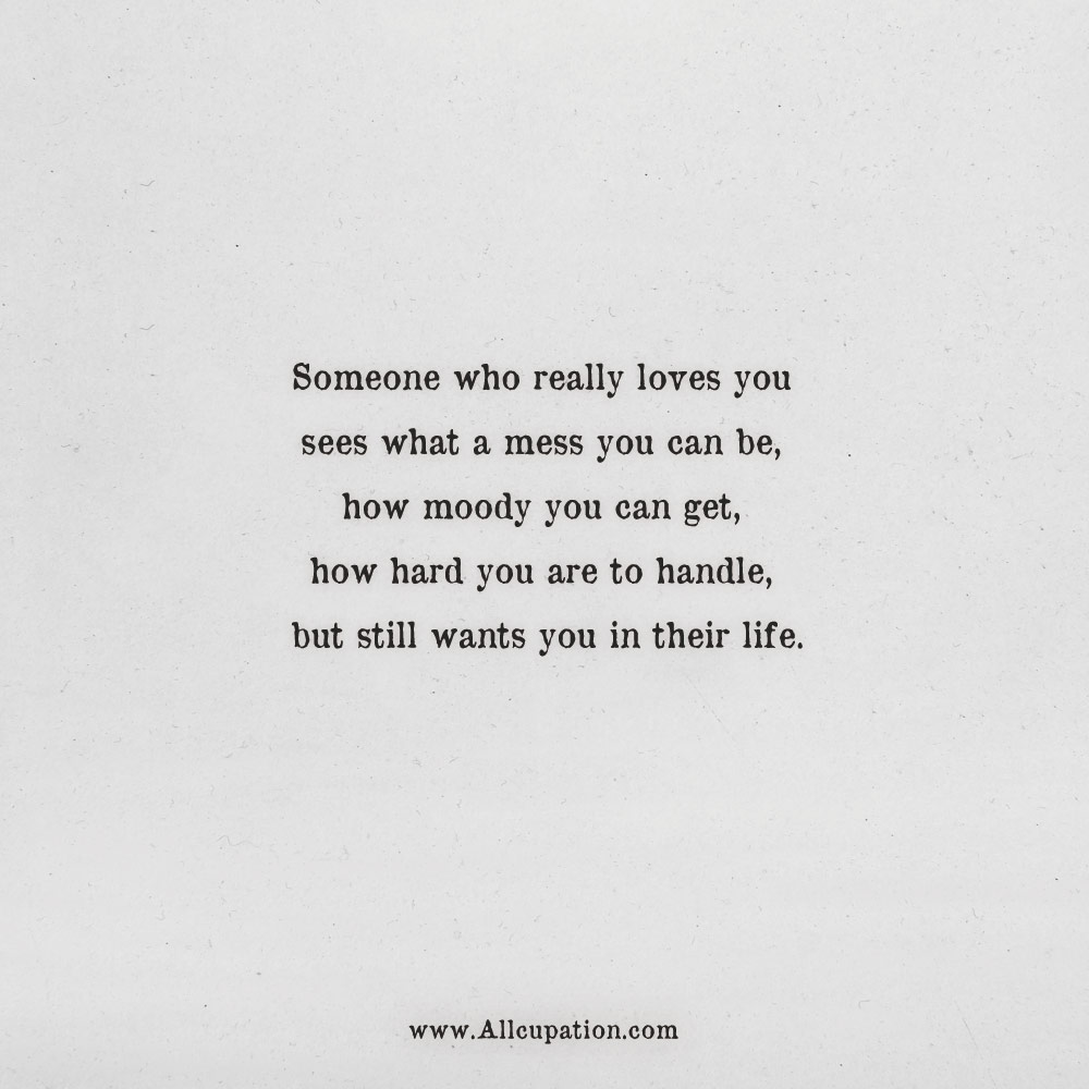 Quotes Of The Day Someone Who Really Loves You Sees What A Mess You