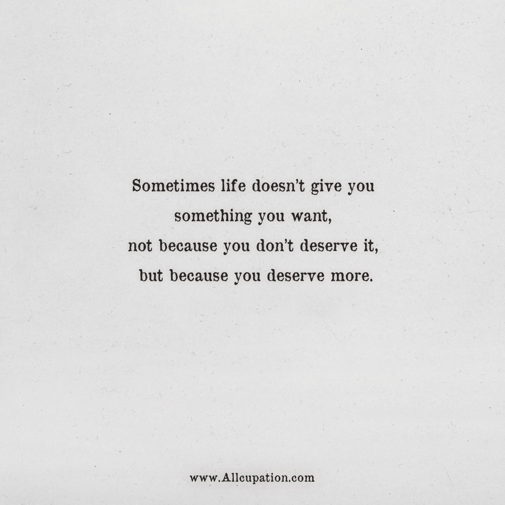 Quotes Of The Day Sometimes Life Doesnt Give You Something You
