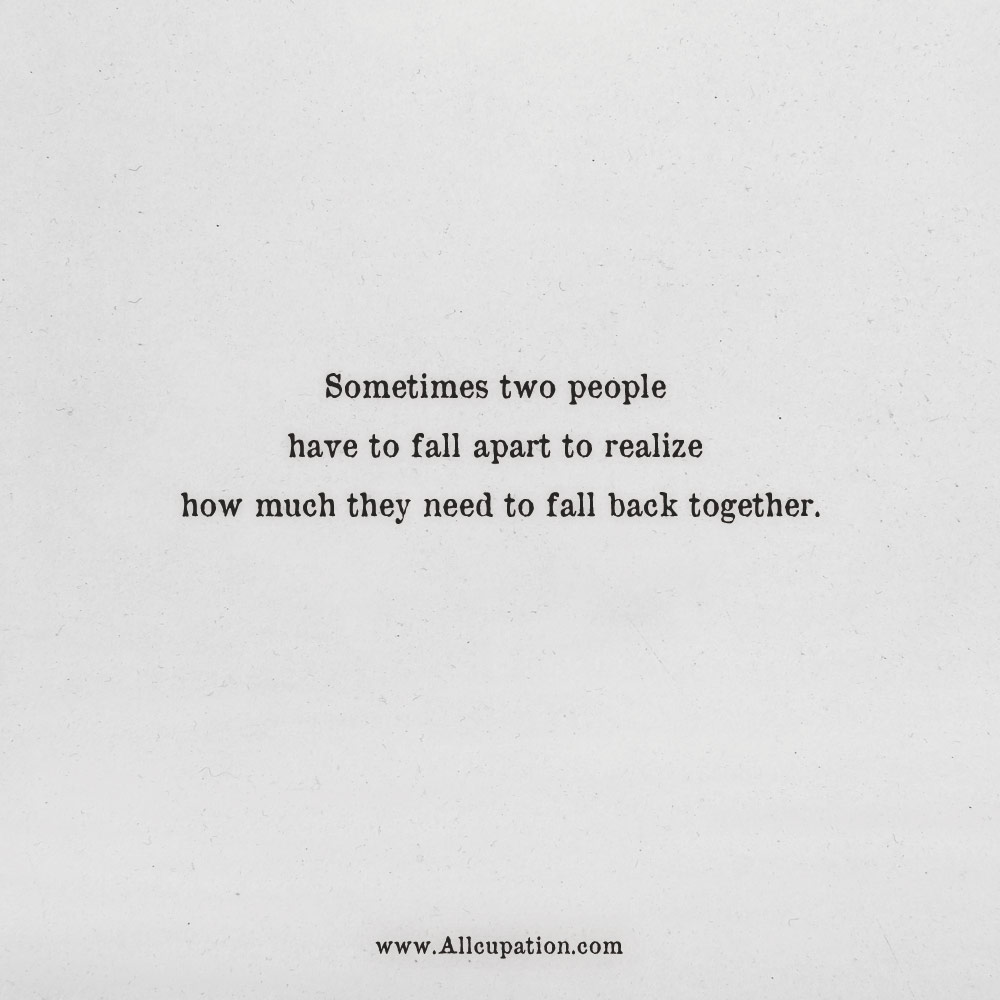Quotes of the Day: Sometimes two people have to fall apart ...