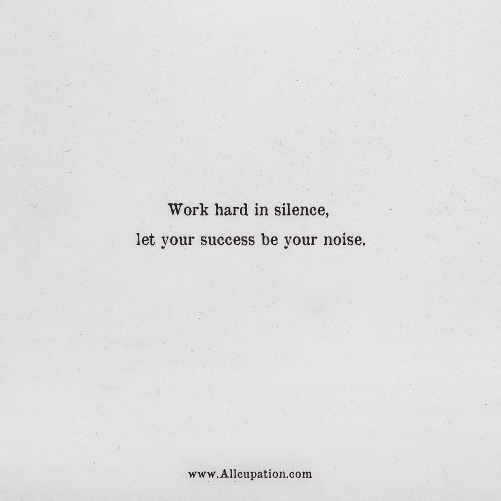 quotes of the day work hard in silence let your success be your