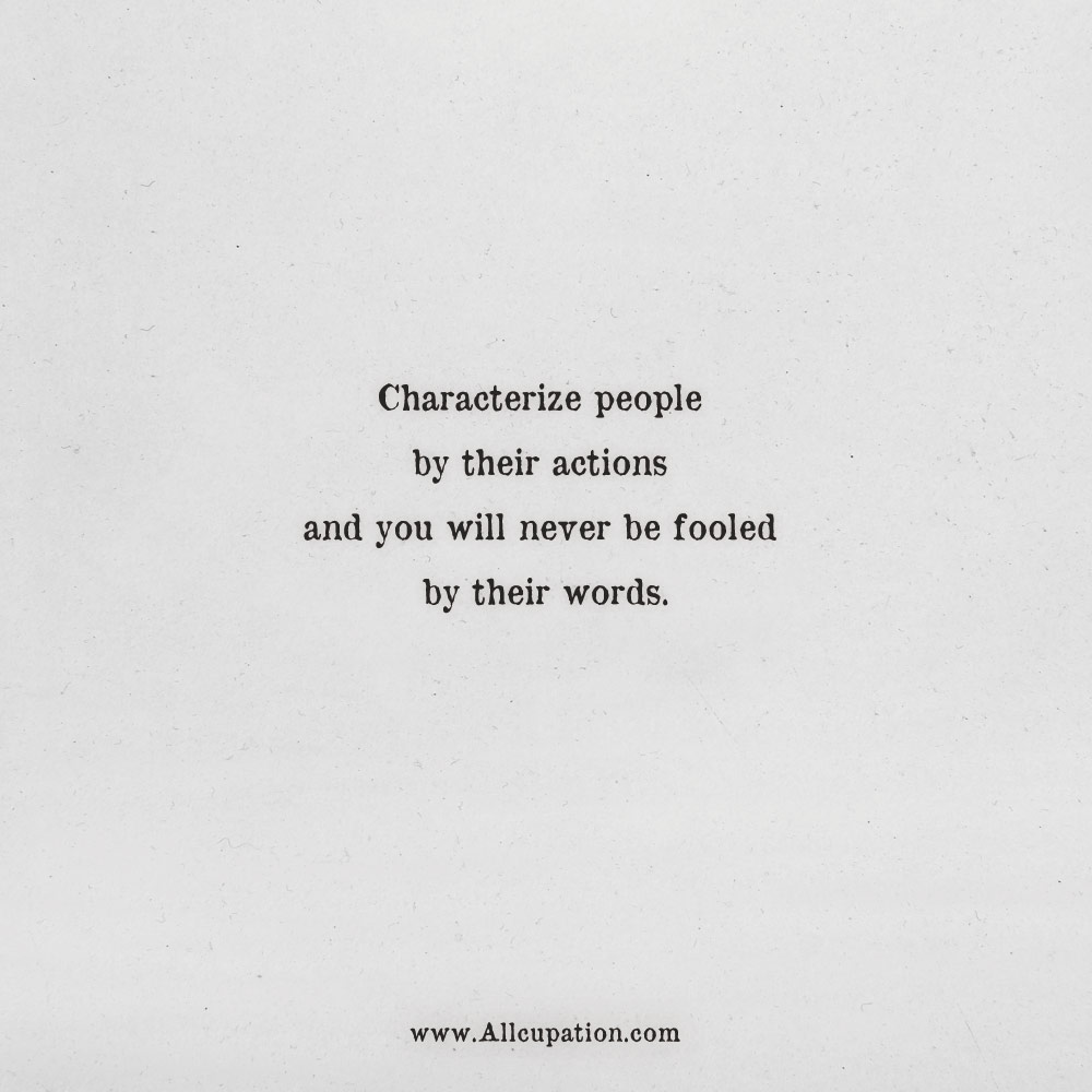 Quotes of the Day: Characterize people by their actions and ...