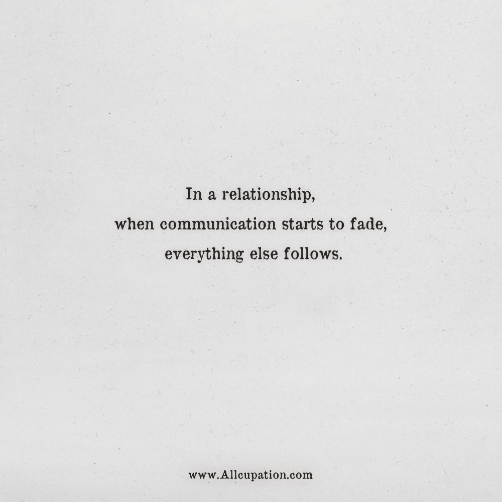 Image of: Love Quotes Allcupationcom allcupation Quotes Of The Day In Relationship When Communication Starts To Fade Everything Else Follows quotes sayings wisdom Pinterest Quotes Of The Day In Relationship When Communication Starts To