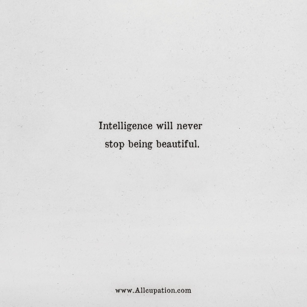 Quotes About Being Beautiful Quotes of the Day: Intelligence will never stop being beautiful  Quotes About Being Beautiful