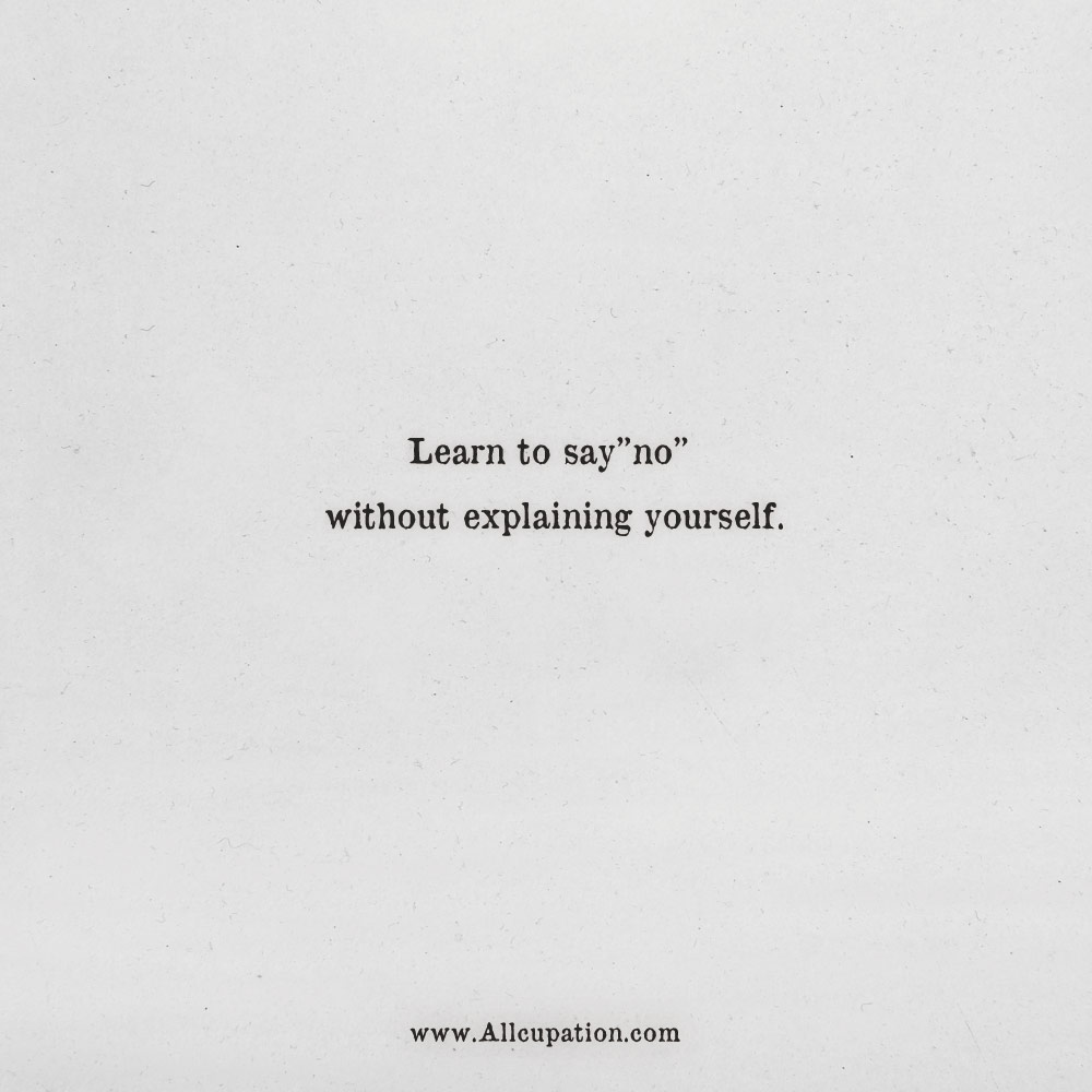 Quotes Of The Day Learn To Say No Without Explaining Yourself Allcupation Optimized Resume Templates For Higher Employability