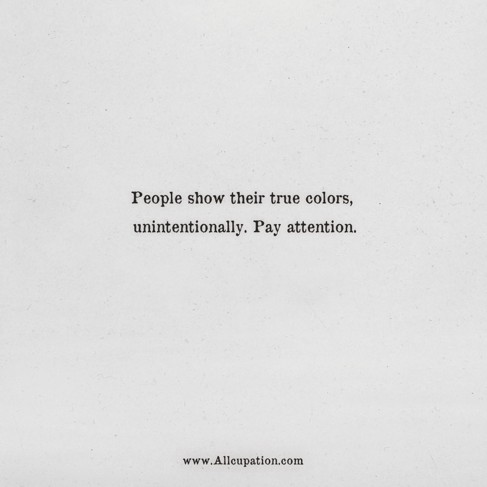 Quotes of the Day: People show their true colors ...