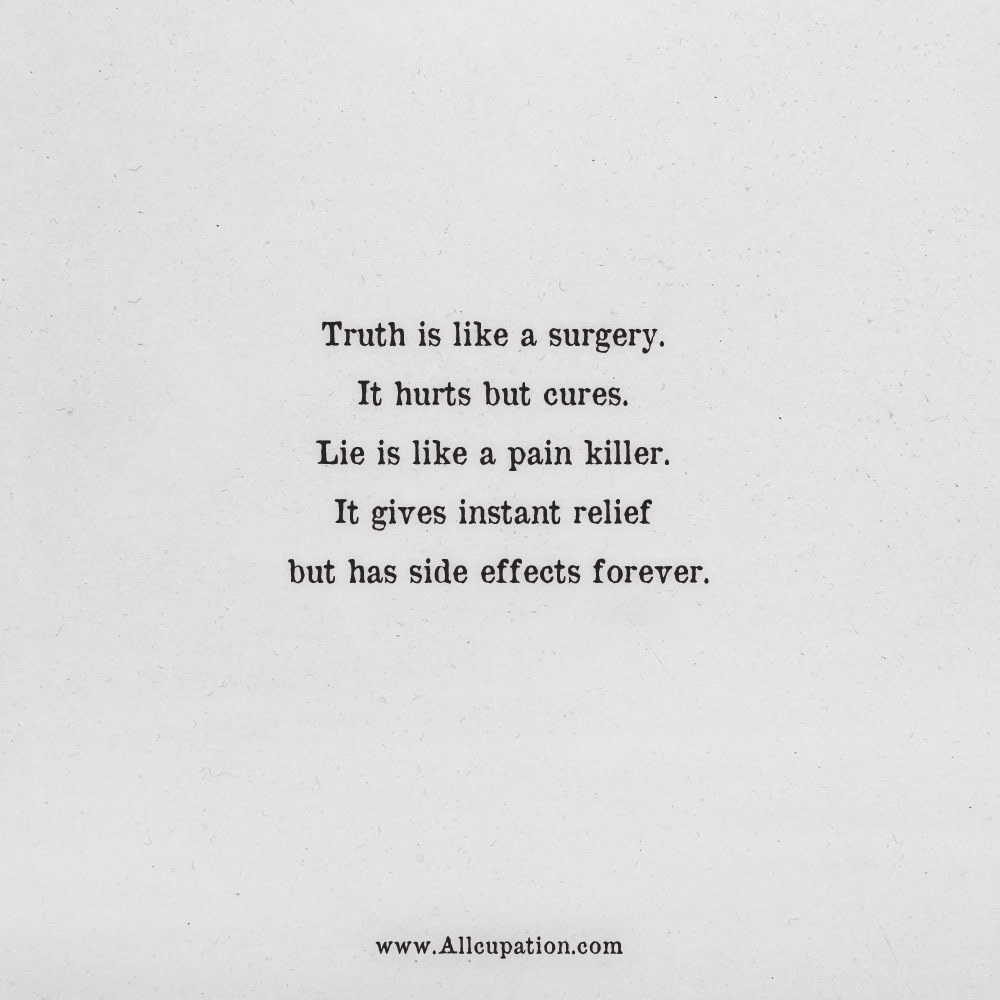 Quotes of the Day: Truth is like a surgery. It hurts but cures