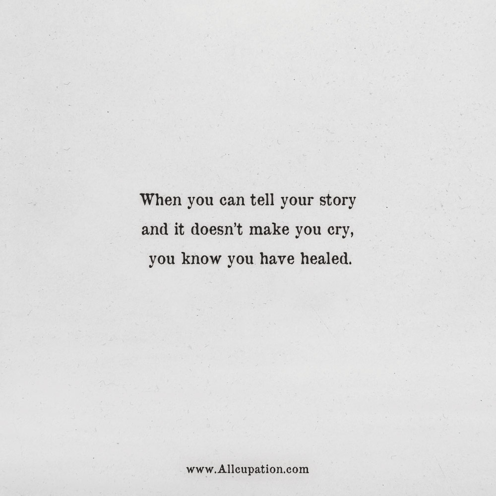 Quotes Of The Day When You Can Tell Your Story And It Doesnt Make