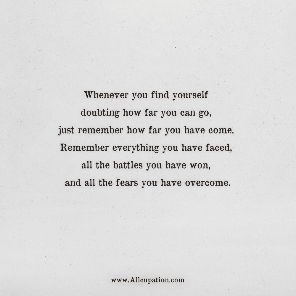 Quotes of the Day: Whenever you find yourself doubting how far you