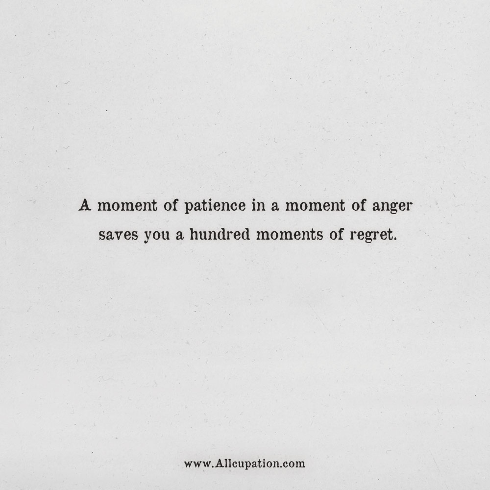 Quotes Of The Day A Moment Of Patience In A Moment Of Anger Saves