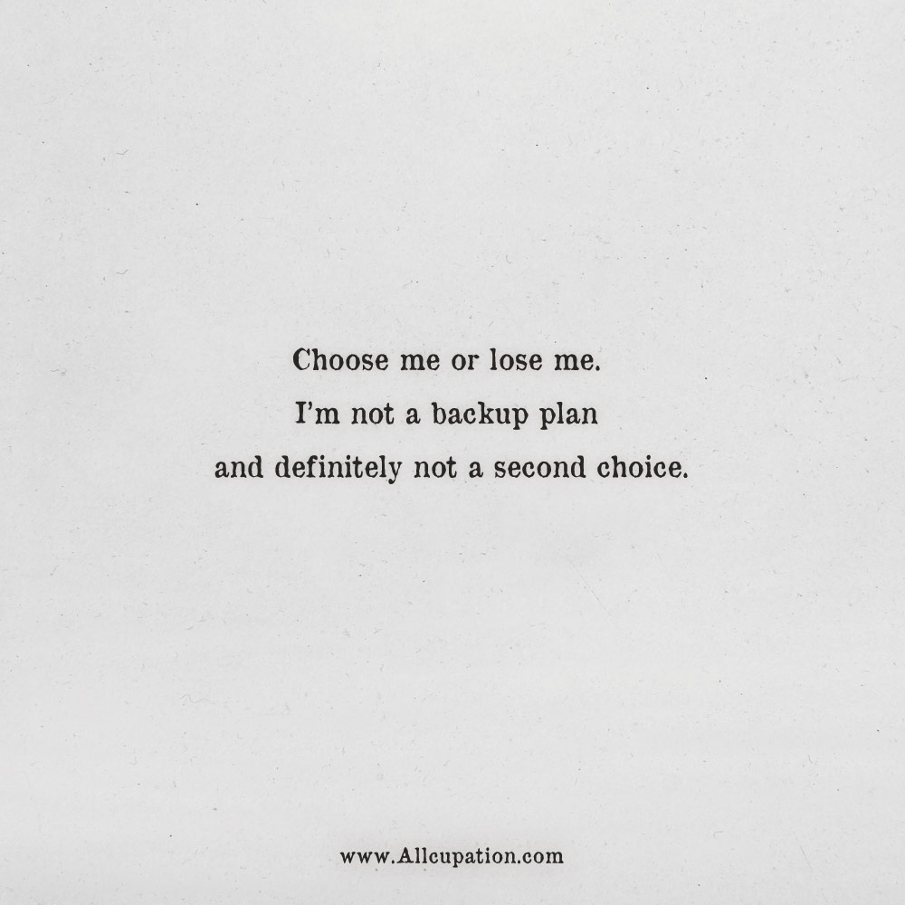 Quotes Of The Day Choose Me Or Lose Me Allcupation Optimized
