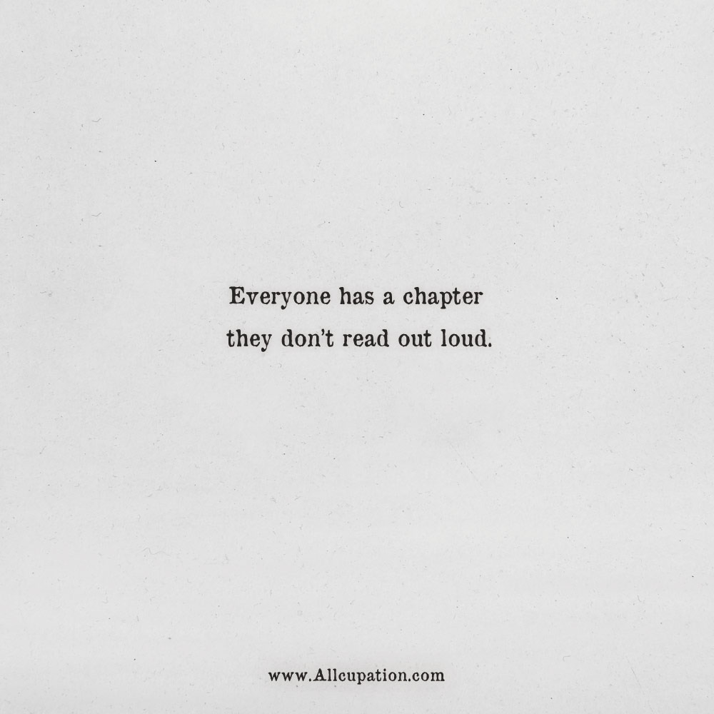 Quotes of the Day: Everyone has a chapter they don't read out loud