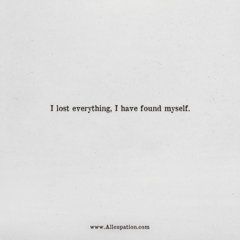 Lost Quotes Quotes of the Day: I lost everything, I have found myself  Lost Quotes