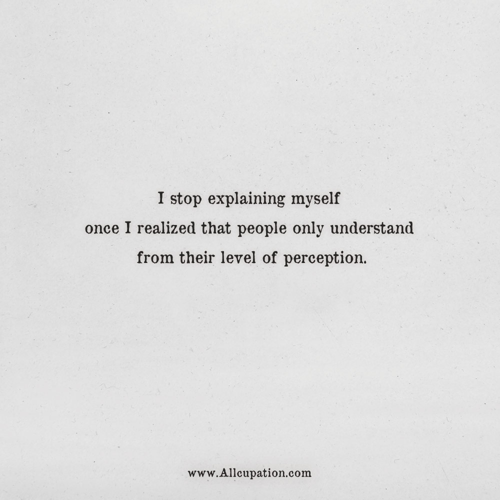 Myself Quotes   Quotes Of The Day I Stop Explaining Myself Once I Realized That