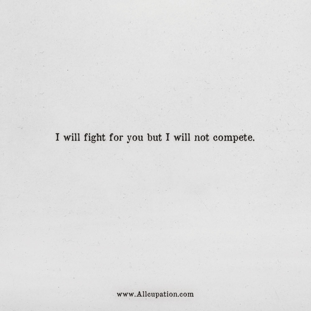 Quotes Of The Day I Will Fight For You But I Will Not Compete