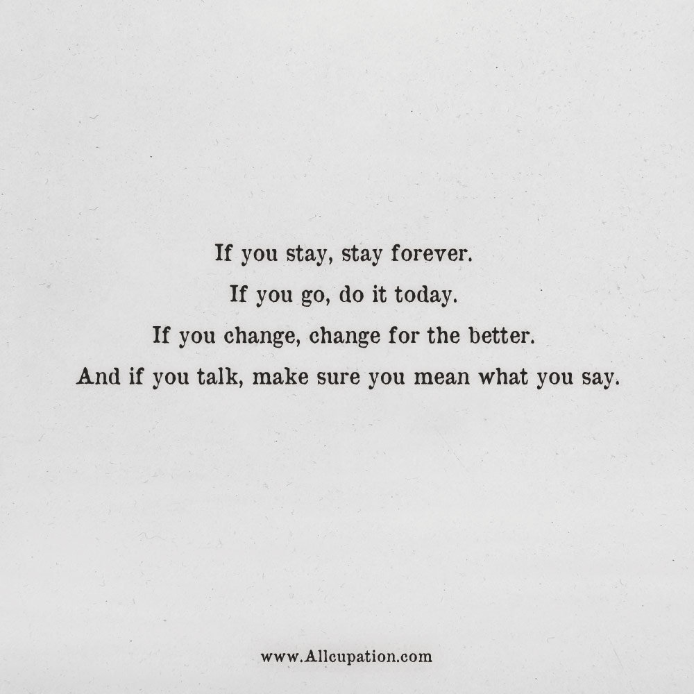 Quotes Of The Day If You Stay Stay Forever Allcupation