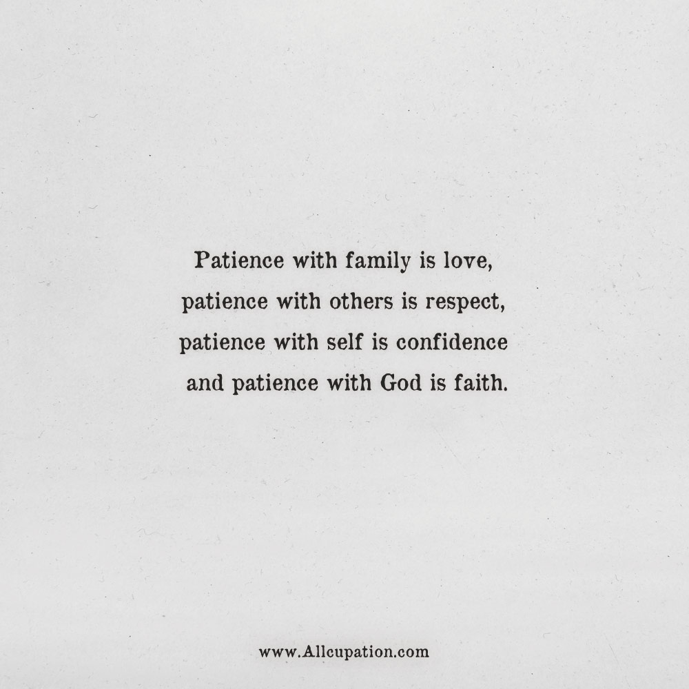 Quotes of the Day: Patience with family is love, patience ...