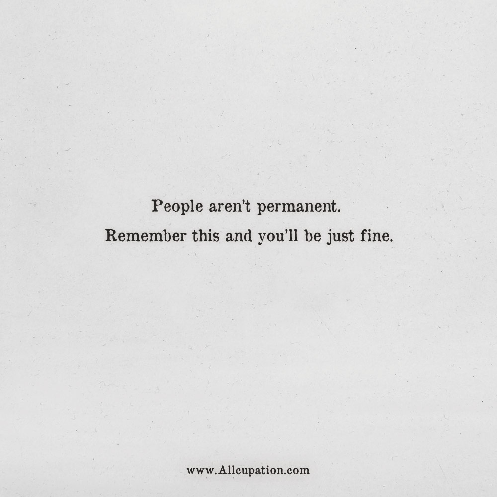 Quotes Of The Day People Aren T Permanent Remember This And You Ll Be Just Fine Allcupation Optimized Resume Templates For Higher Employability