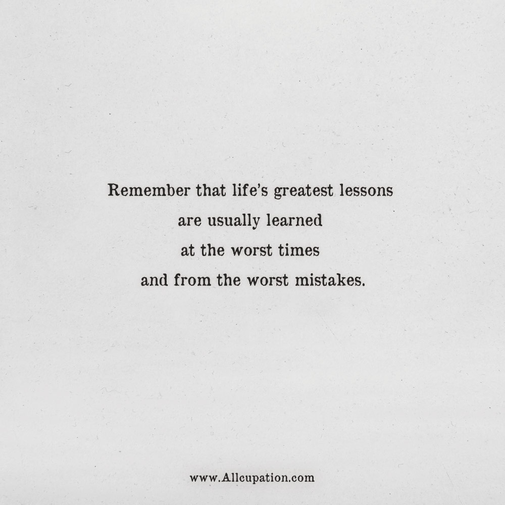 Quotes Of The Day Remember That Lifes Greatest Lessons Are Usually