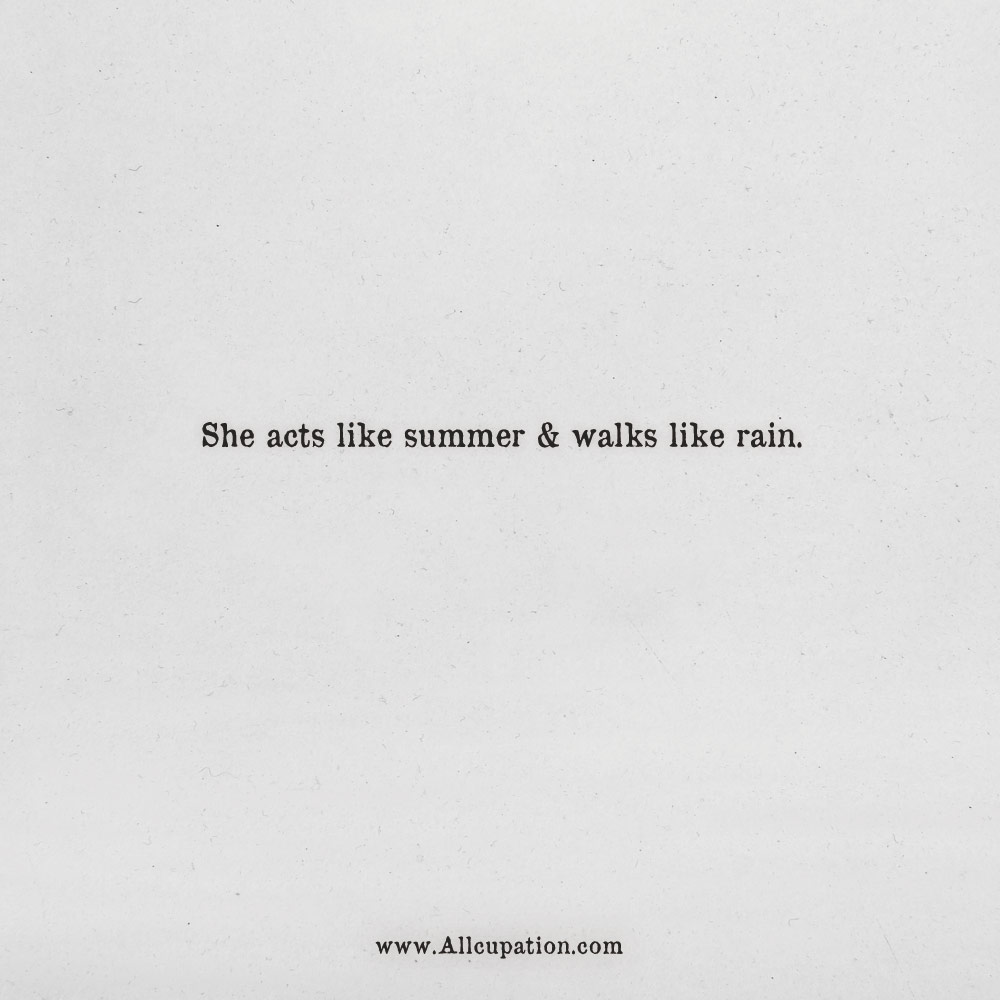 Quotes of the Day: She acts like summer & walks like rain ...