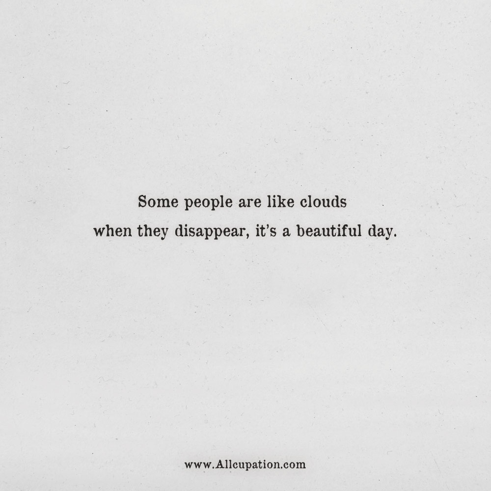 Quotes Of The Day Some People Are Like Clouds When They Disappear