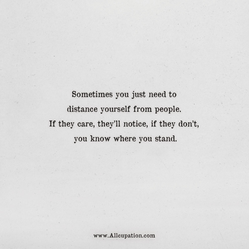 Quotes Of The Day Sometimes You Just Need To Distance Yourself From