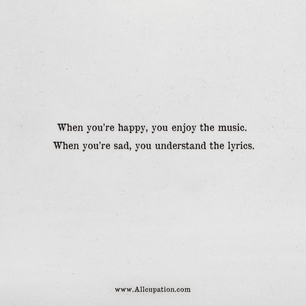 Quotes Of The Day When You Re Happy You Enjoy The Music