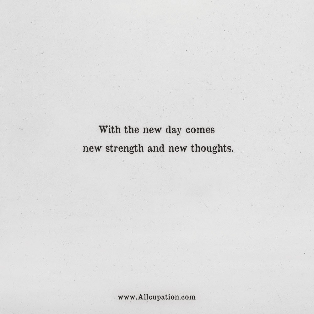 Quotes Of The Day With The New Day Comes New Strength And New