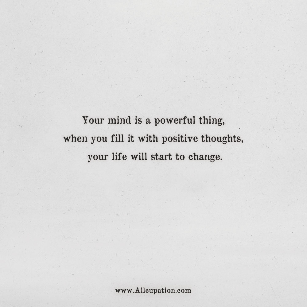 Quotes Of The Day Your Mind Is A Powerful Thing Allcupation